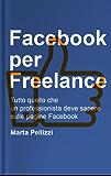Facebook per Freelance: Tutto quello che un professionista deve sapere sulle pagine Facebook (Guide Facebook)