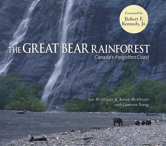The Great Bear Rainforest: Canada's Forgotten Coast