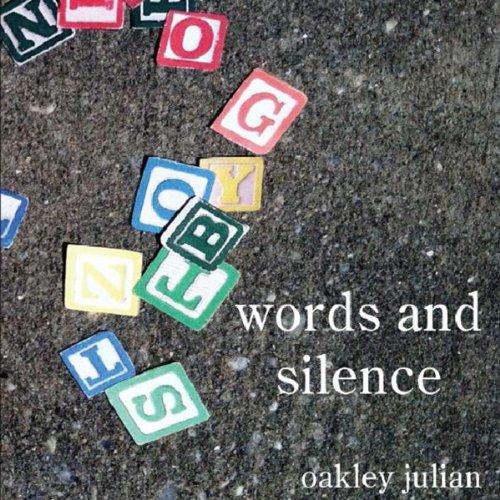 Words and Silence - Julian Oakley
