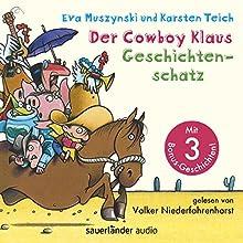 Der Cowboy Klaus Geschichtenschatz: Alle 12 Abenteuer Hörbuch von Eva Muszynski, Karsten Teich Gesprochen von: Volker Niederfahrenhorst