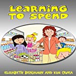 Learning to Spend | Elizabeth Benjamin,Kim Cruea