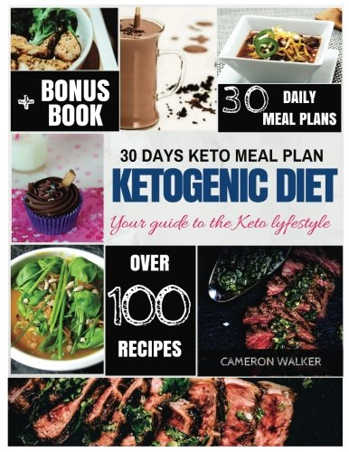 Ketogenic diet: Keto 30 days Meal Plan, Keto Slow Cooker Cookbook, Keto Dessert Recipes, Intermittent Fasting (Keto diet for beginners) by Cameron Walker