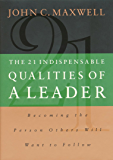 john maxwell 21 indispensable qualities of a leader pdf