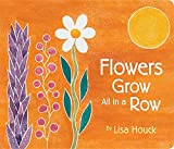Flowers Grow All in a Row