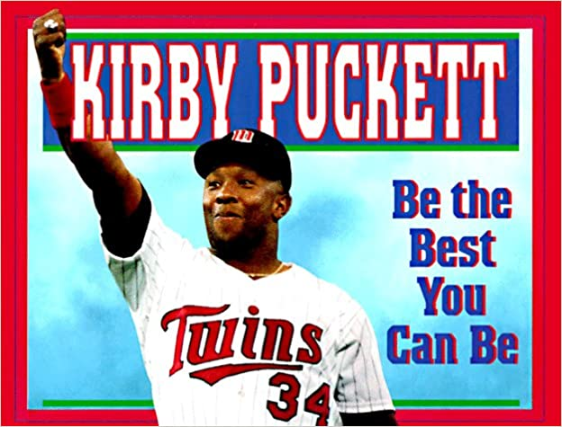 Be The Best You Can Be Amazon De Kirby Puckett Tim Houle