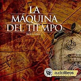 La Máquina del tiempo [The Time Machine]
