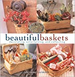 grand basket company - Beautiful Baskets: Decorating, Entertaining, and Collecting