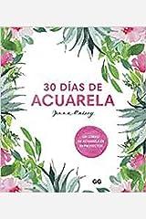 30 días de acuarela: Un curso de acuarela en 30 proyectos Paperback