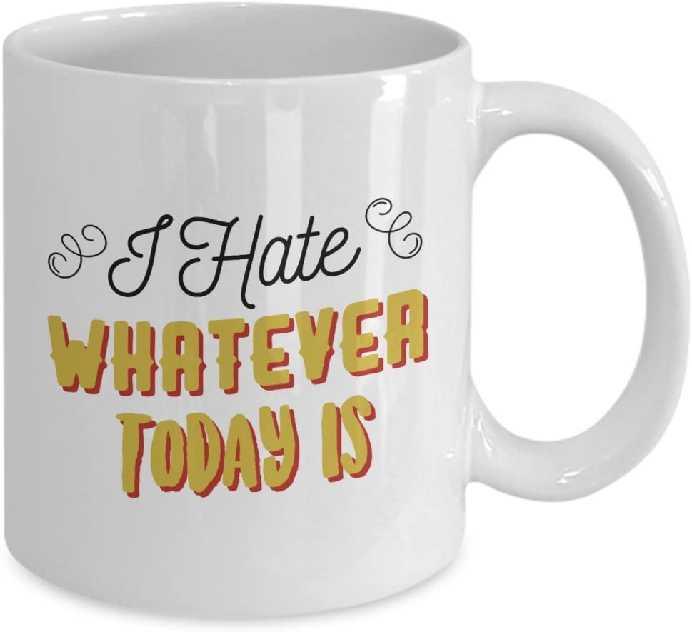 27580 I HATE WHATEVER TODAY IS 12 oz COFFEE TEA MUG CUP IN GIFT BOX