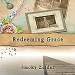 Redeeming Grace | Smoky Zeidel