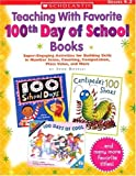 Teaching with Favorite 100th Day of School Books, Joan Novelli, 0439548683