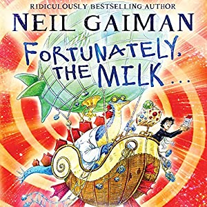 Fortunately, the Milk Audiobook