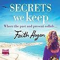 Secrets We Keep Audiobook by Faith Hogan Narrated by Caroline Lennon