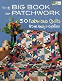 The Big Book of Patchwork: 50 Fabulous Quilts from Judy Hopkins