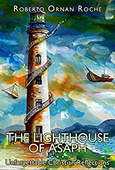 The Lighthouse of Asaph: Unforgettable Christian Reflections by [Roche, Roberto Ornan]