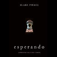 Esperando (Las Vivencias de Riley Paige—Libro #2)