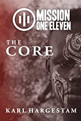 Mission One Eleven: The Core Paperback