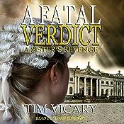 A Fatal Verdict: A Sister's Revenge: Trials of Sarah Newby Series Book 2 | Tim Vicary