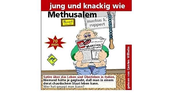 ccaa185520 Amazon.com: Jung und knackig wie Methusalem (Audible Audio Edition):  Carsten Wilhelm, Markus K. Ruppert, KangarooBooks & Ideefabrik: Books