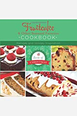 Fruitcake and Other Seasonal Favorites Cookbook: Recipes and Holiday Inspiration (Taste of Christmas) Paperback