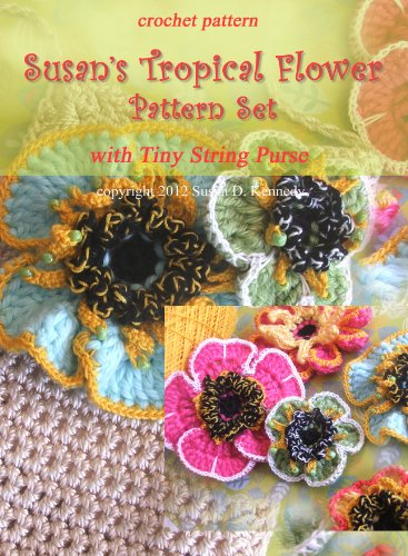 Susan's Tropical Flowers and Tiny String Purse to Crochet ()