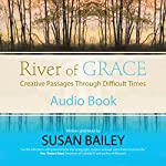 River of Grace: Creative Passages Through Difficult Times | Susan Bailey
