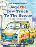 The Adventures of Jock the Tow Truck, To The Rescue