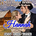 Hannah: A Bride for Cowboy Warren: Mail Order Brides for the Doyle Brothers, Book 1 | Jenny Creek Tanner