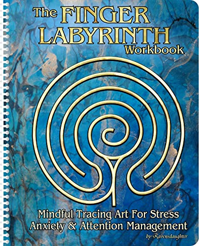 (The Finger Labyrinth Workbook: Mindful Tracing Art for Stress, Anxiety and Attention Management)