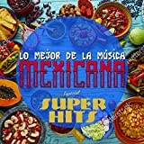 Digital Music Album - Lo Mejor de la Música Mexicana, Especial Superhits