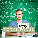 Enjoy Total Focus: Increase Your Concentration Using Hypnosis Speech by  Subliminal Guru Narrated by  Subliminal Guru