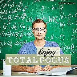 Enjoy Total Focus