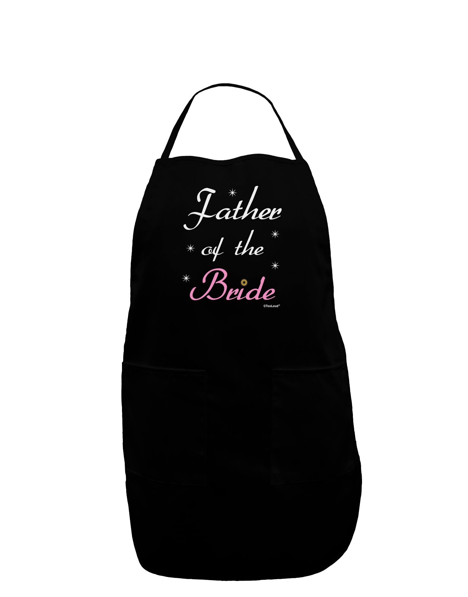 TooLoud Father of the Bride wedding Dark Adult Apron - Black - One-Size
