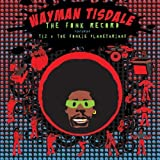 Fonk Record: Featuring Tiz & Fonkie Planetarians by Wayman Tisdale (October 25, 2010)