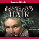 The Mysteries of Beethoven's Hair Audiobook by Russell Martin Narrated by Jeff McCarthy