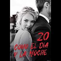 Como El Día y La Noche 20: Obsesionada con el amor (Spanish Edition)