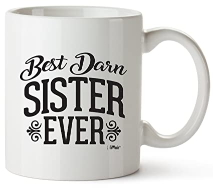 Sister Gifts Funny Christmas Gift For Sisters Day Gifts Sis Best Ever Birthday Coffee Mugs Cups  sc 1 st  Amazon.com & Amazon.com: Sister Gifts Funny Christmas Gift For Sisters Day Gifts ...
