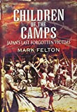 img - for Children of the Camps: Japan s Last Forgotten Victims book / textbook / text book