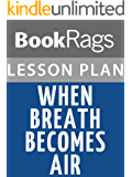 When Breath Becomes Air Lesson Plans