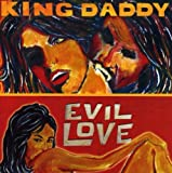 Evil Love by King Daddy
