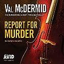 Report for Murder: Lindsay Gordon Crime Series, Book 1 Hörbuch von Val McDermid Gesprochen von: Caroline Guthrie