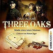 Briefe eines toten Mannes (Three Oaks 3) | Dan Adams