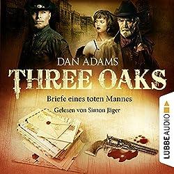 Briefe eines toten Mannes (Three Oaks 3)