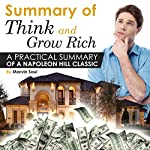 Summary of Think and Grow Rich: A Practical Summary of a Napoleon Hill Classic | Marvin Saul