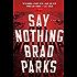 Say Nothing: A Novel