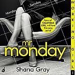 Working Girl: Mr Monday   Shana Gray