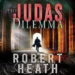 The Judas Dilemma | Robert Heath