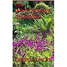 UN IMPROBABILE GIARDINO (Italian Edition)