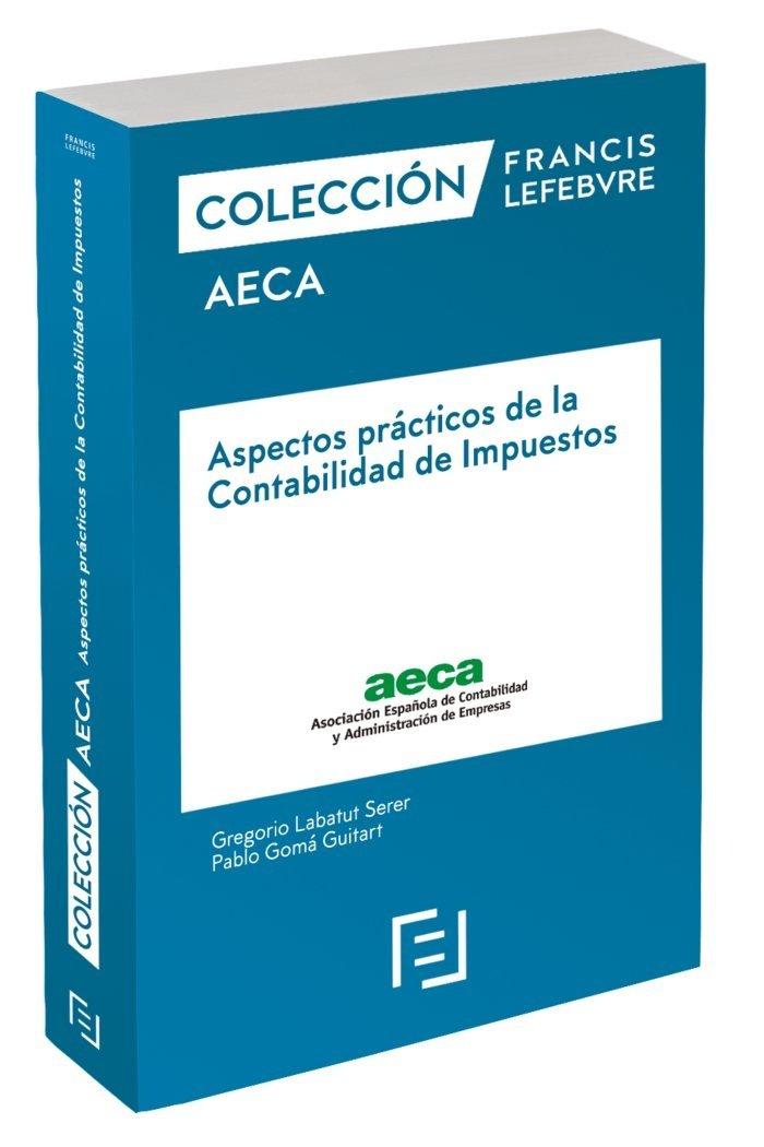Aspectos prácticos de la Contabilidad de Impuestos: Colecciones Francis Lefebvre AECA: Amazon.es: Lefebvre-El Derecho: Libros