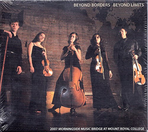 Beyond Border Beyond Limits - 2007 Morningside Music Bridge at Mount Royal College (2 music recording CDs) ()